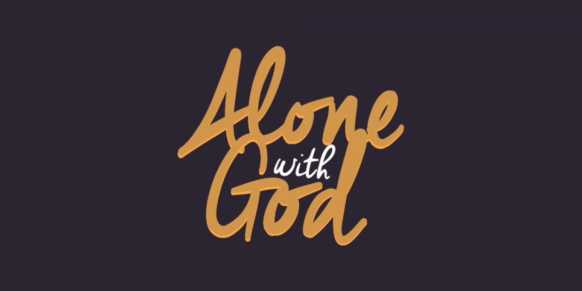 Alone with God: How to Enjoy His Presence