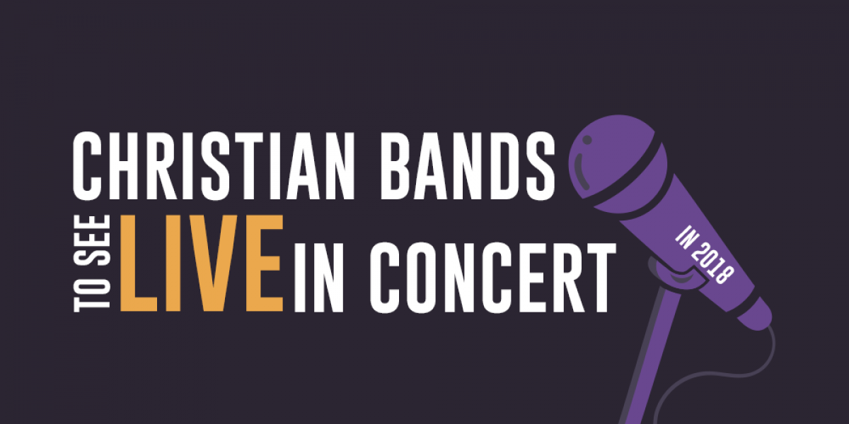 Christian Bands to See Live in Concert in 2018