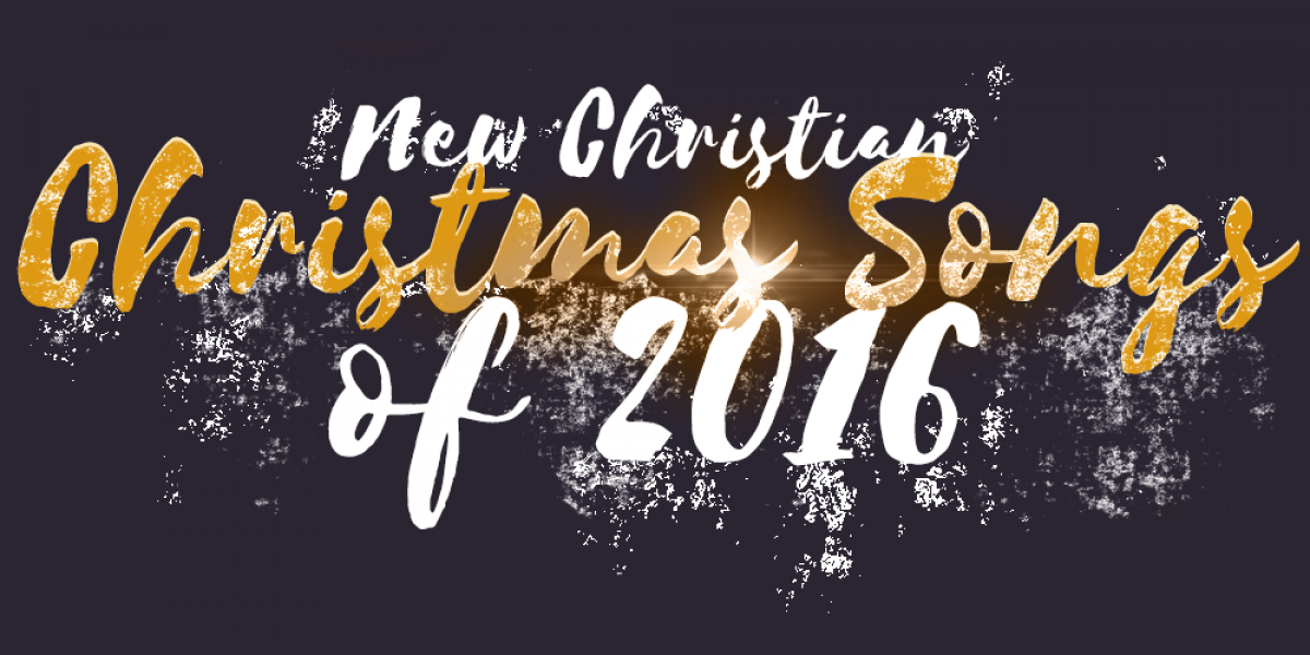 Christian Christmas Songs of 2016