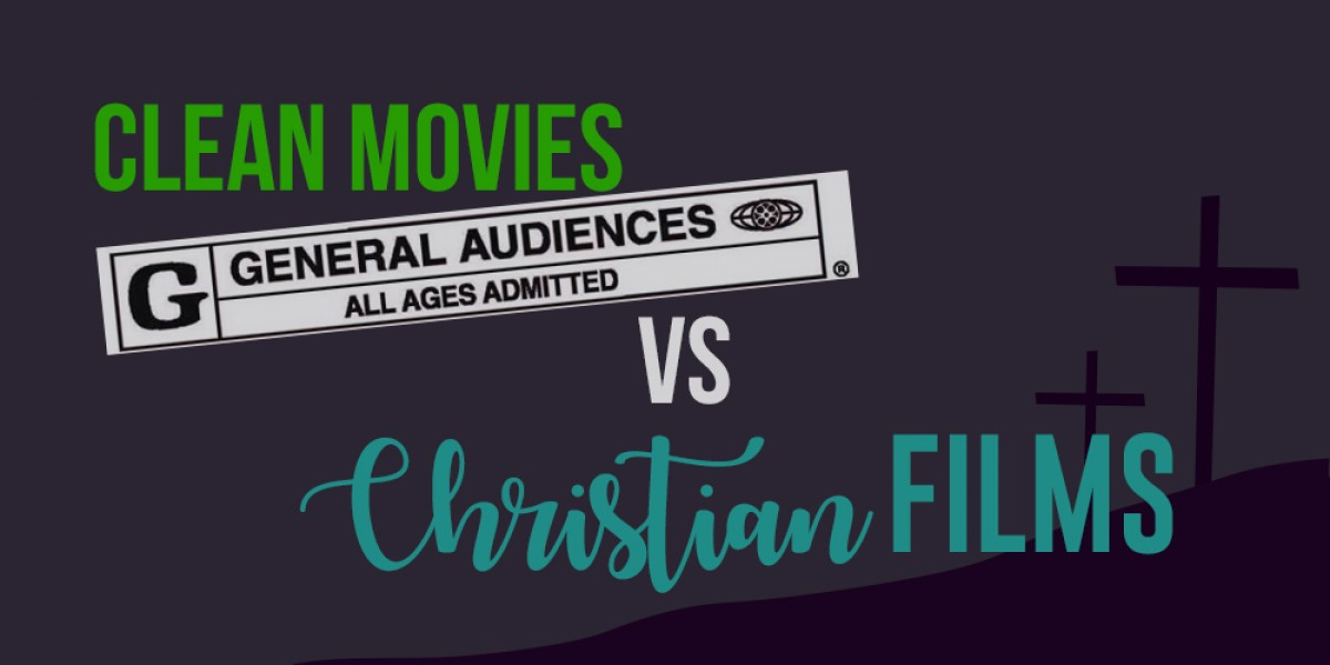 What's the Difference Between Clean Movies and Christian Films?