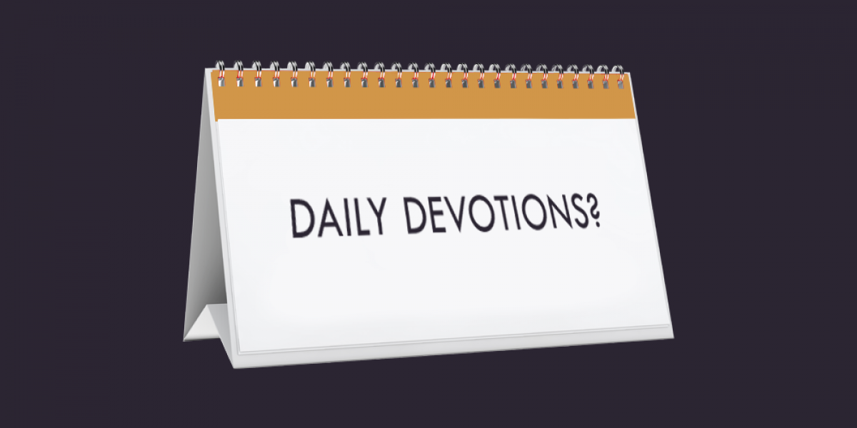 How Can I Make the Most of My Daily Devotions?