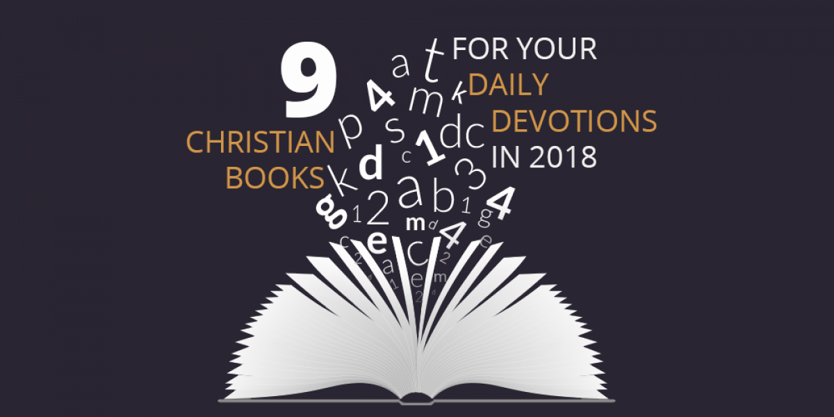 9 Christian Books for Your Daily Devotions in 2018