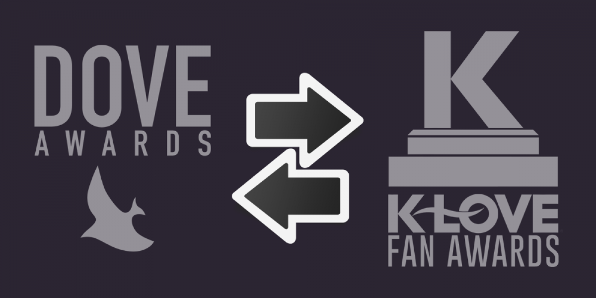 Dove Awards & K-LOVE Fan Awards: Comparing Christian Music Awards
