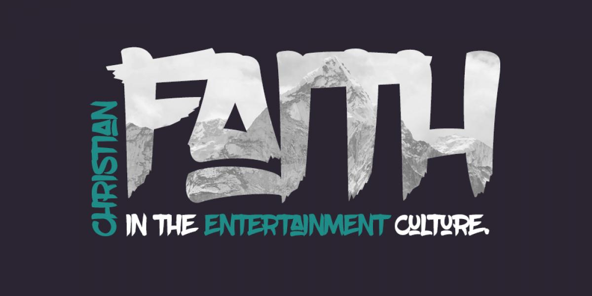 Christian Faith in the Entertainment Culture