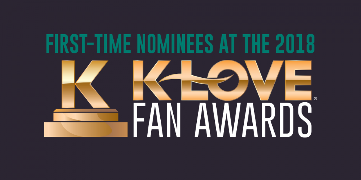 First-Time Nominees at the 2018 K-LOVE Fan Awards