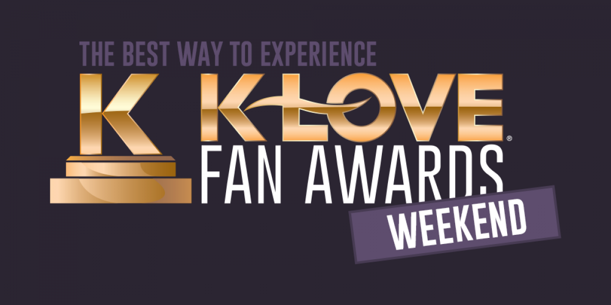 What's the Best Way to Experience the K-LOVE Fan Awards Weekend?