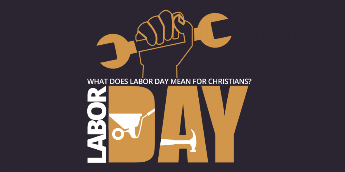 What Does Labor Day Mean for Christians?