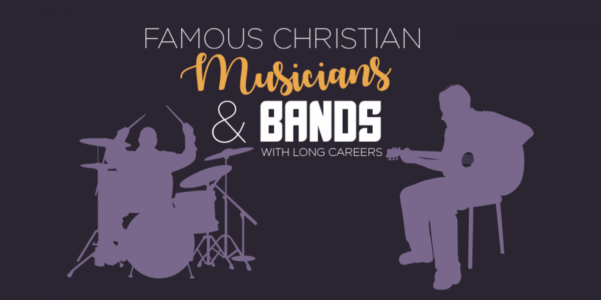 Famous Christian Musicians and Bands with Long Careers