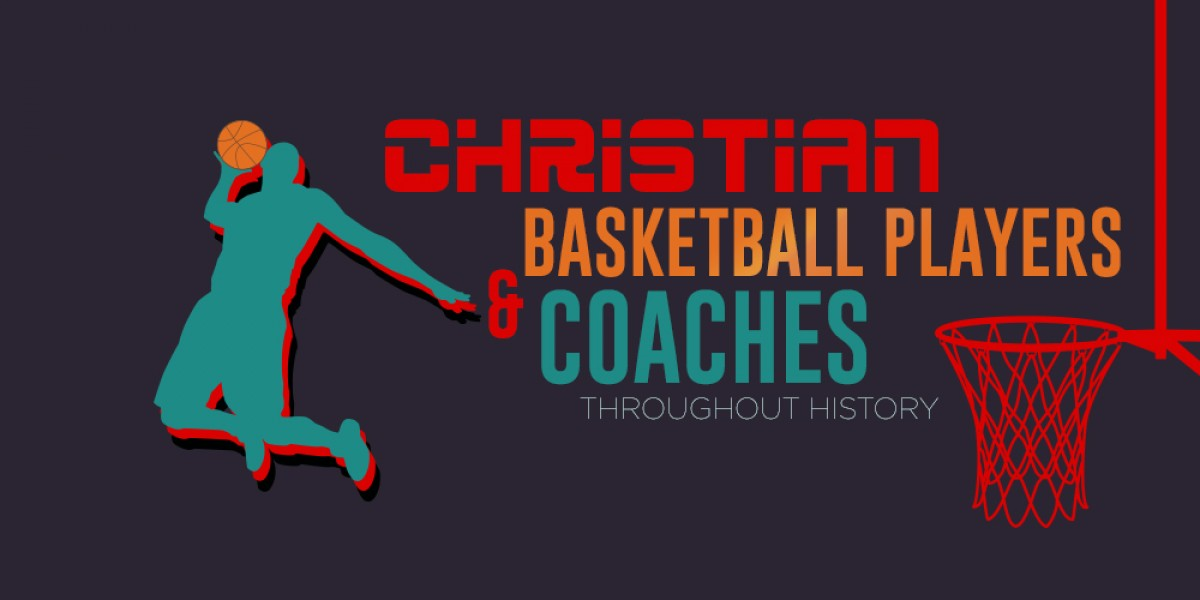 Christian Basketball Players and Coaches Throughout History