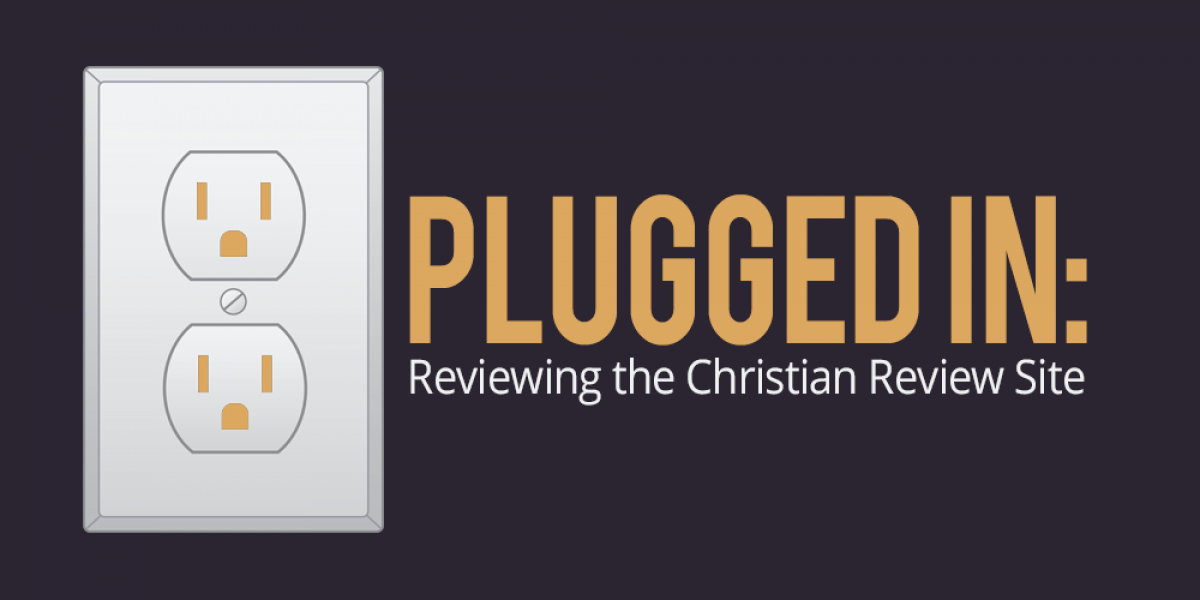 Plugged In Review >> In Reviewing The Christian Review Site
