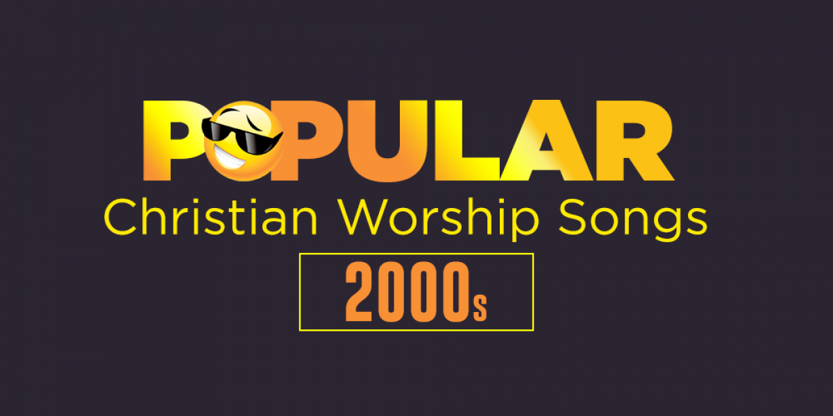 Lyric powerful christian song lyrics : Christian Worship Songs of the 2000s