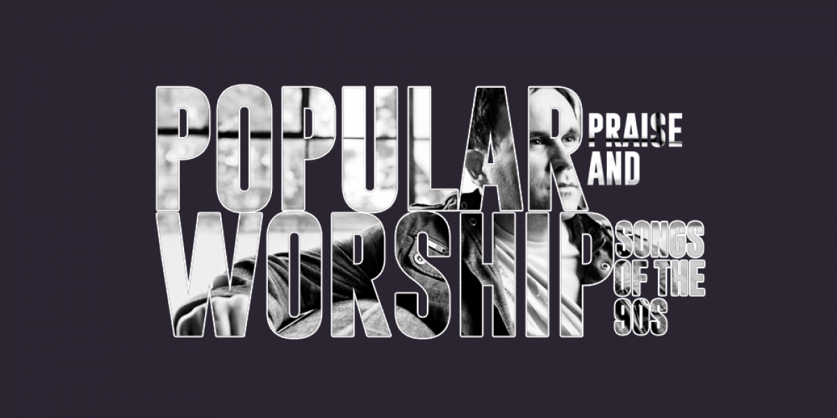 Popular Praise and Worship Songs of the '90s