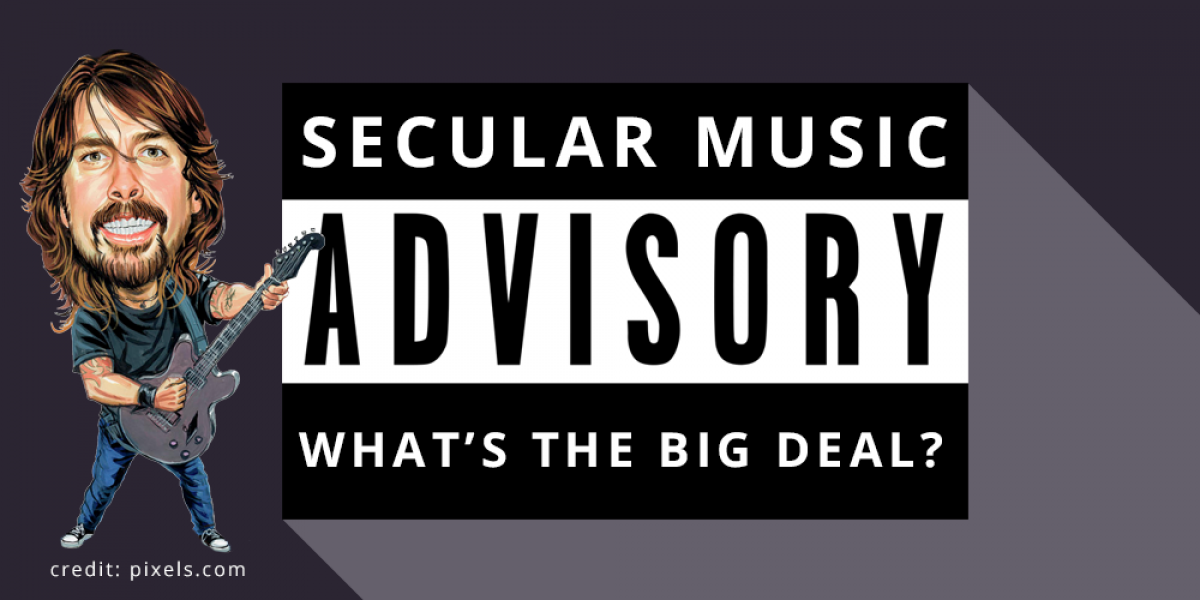 Secular Music: What's the Big Deal?