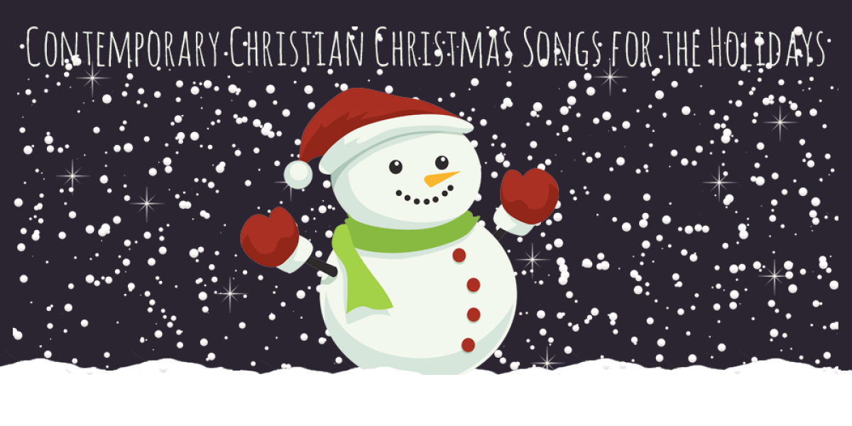 Contemporary Christian Christmas Songs for the Holidays