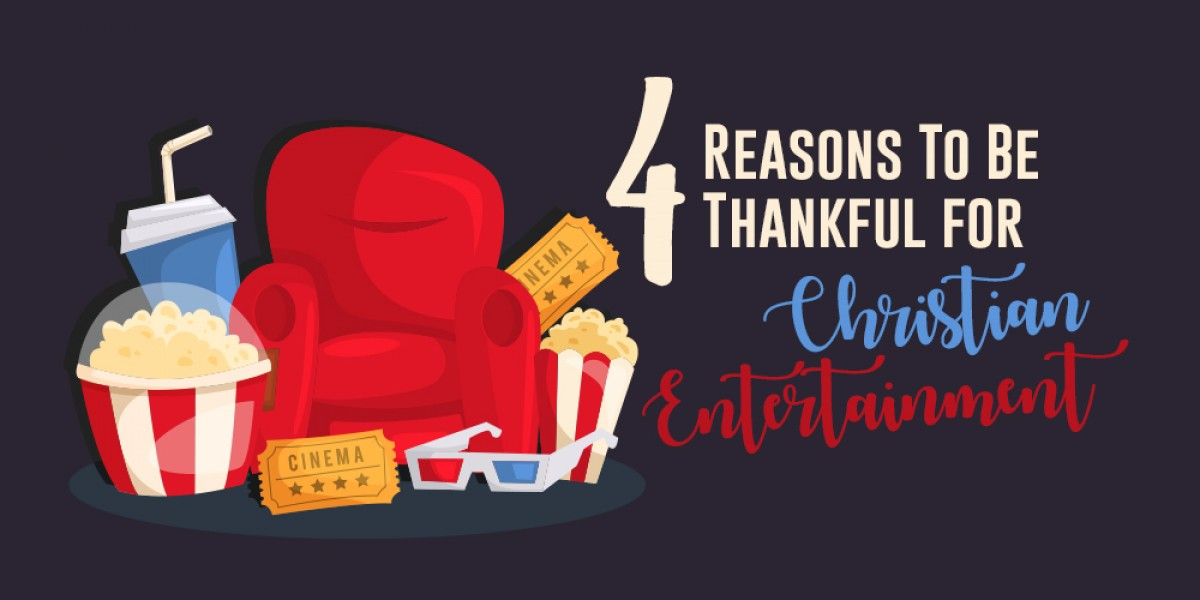 4 Reasons to Be Thankful for Christian Entertainment