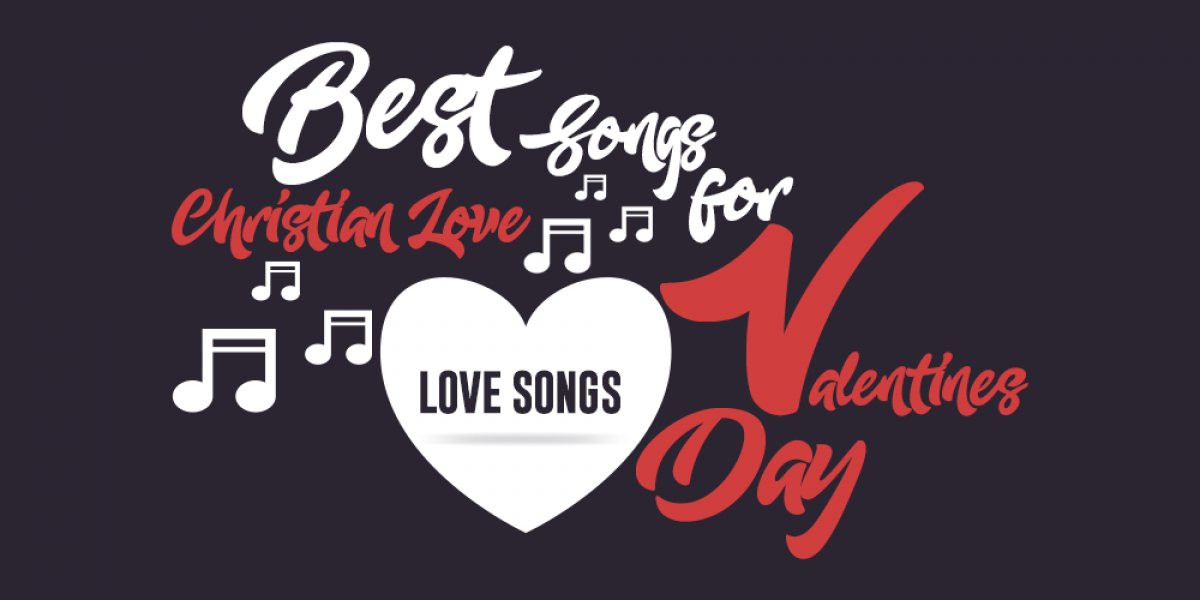 Best Christian Love Songs for Valentine's Day