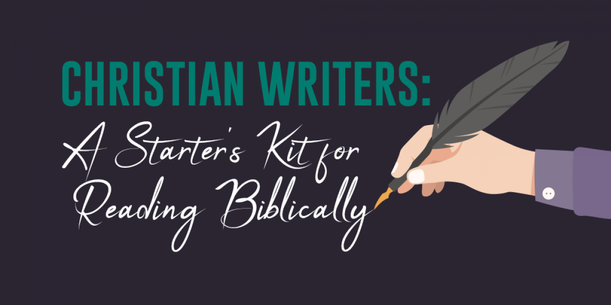 Christian Writers: A Starter's Kit for Reading Biblically